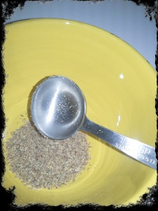 Dump Flax Meal in Small Bowl